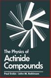 The Physics of Actinide Compounds, Erdos, Paul, 1461335833