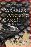 The Parables of Ancient: Earth the First Scroll, H. D. Anyone, 1481755838