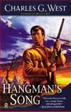 Hangman's Song, Charles G. West, 0451215834