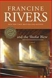 And the Shofar Blew, Francine Rivers, 0842365834