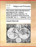 The Works of the Late Reverend and Learned Mr Joseph Stennett, Joseph Stennett, 1140705830