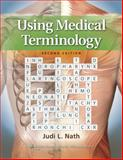 Using Medical Terminology, Nath, Judi Lindsley, 1451115830