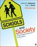 Schools and Society : A Sociological Approach to Education, Ballantine, Jeanne H. and Spade, Joan Z., 1452275831