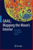 GRAIL: Mapping the Moon's Interior, Zuber, Maria and Russell, Christopher, 1461495830