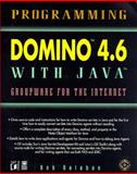 Programming Domino 4.6 Java, Bob Balaban, 1558515836