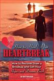 How to Heal after Heartbreak, Atlantic Publishing Group Inc. Staff and Christopher Gottschalk, 1601385838