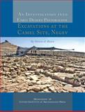 An Investigation into Early Desert Pastoralism : Excavations at the Camel Site, Negev, Rosen, Steven A., 1931745838