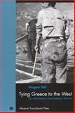 Tying Greece to the West : US-West German-Greek Relations 1949-74, Pelt, Mogens, 8772895837