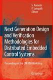 Next Generation Design and Verification Methodologies for Distributed Embedded Control Systems : Proceedings of the GM R&D Workshop, Bangalore, India, January 2007, , 9048175836