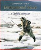 Environmental Science : A Global Concern, Cunningham, William P. and Saigo, Barbara, 0072415835