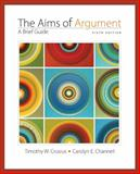 Aims of Argument : A Brief Guide, Crusius, Timothy and Channell, Carolyn, 0073405833