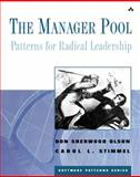 The Manager Pool : Patterns for Radical Leadership, Olson, Don Sherwood and Stimmel, Carol L., 0201725835