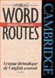 Cambridge Word Routes Anglais-Français, Michael McCarthy, 0521425832