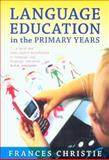 Language Education in the Primary Years, Christie, Frances, 0868405833