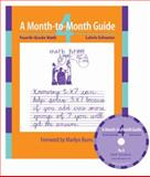 A Month-to-Month Guide : Fourth Grade Math (includes CD), Schuster, Lainie, 0941355837