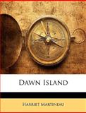Dawn Island, Harriet Martineau, 1144065836