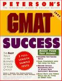 GMAT Success : The Fast Track to the Grad School of Your Choice, Behrens, Susan J., 1560795832