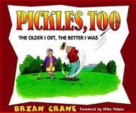 Pickles, Too, Brian Crane, 1563525836