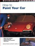 How to Paint Your Car, Dennis W. Parks and David H. Jacobs, 0760315833