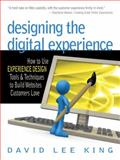 Designing the Digital Experience, David Lee King, 0910965838