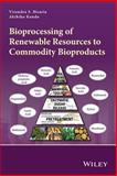 Bioprocessing of Renewable Resources to Commodity Bioproducts, Kondo, 1118175832