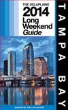 Delaplaine's 2014 Long Weekend Guide to Tampa Bay, Andrew Delaplaine, 1493535838