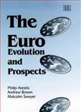 The Euro : Evolution and Prospects, Arestis, Philip and Brown, Andrew, 1840645830