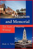 Museum and Memorial, Mark A. Tabbert, 1934935832