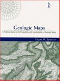 Geologic Maps : A Practical Guide to the Preparation and Interpretation of Geology Maps for Geologists, Geographers, Engineers and Planners, Spencer, Edgar W., 0130115835