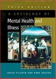 Sociology of Mental Health and Illness, Pilgrim, David and Rogers, Anne, 0335215831