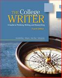 The College Writer : A Guide to Thinking, Writing, and Researching, VanderMey, Randall and Meyer, Verne, 0495915831