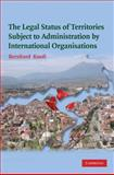 The Legal Status of Territories Subject to Administration by International Organisations, Knoll, Bernhard, 0521885833