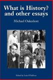 What Is History? And Other Essays, Oakeshott, Michael, 0907845835
