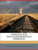 Sangbog for Socialdemokratiske Arbejdere, Socialdemokrat Danmark and Socialdemokratisk Forbund I. Danmark, 1149235837