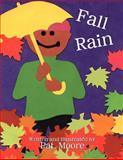 Fall Rain, Pat Moore, 1463445830