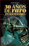 30 años de Raro Periodismo, Mario Mendez, 1500755834