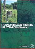 Systems Science and Modeling for Ecological Economics, Voinov, Alexey A., 0123725836