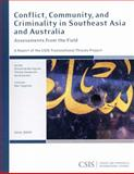 Conflict, Community, and Criminality in Southeast Asia and Australia : Assessments from the Field, De Borchgrave, Arnaud and Sanderson, Thomas, 0892065834