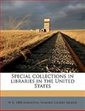 Special Collections in Libraries in the United States, W. D. 1804 Johnston and Isadore Gilbert Mudge, 1145645836