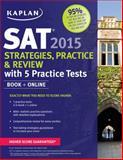 Kaplan Sat 2015 Strategies, Practice and Review with 4 Practice Tests, Kaplan, 1618655833
