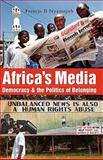 Africa's Media : Democracy and the Politics of Belonging, Nyamnjoh, Francis B., 1842775839