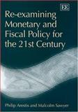 Re-Examining Monetary and Fiscal Policy for the 21st Century, Arestis, Philip, 1843765837
