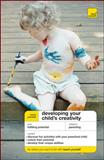 Teach Yourself Developing Your Child's Creativity, Victoria Wilson, 0071625836