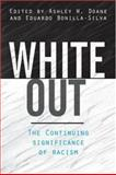 White Out : The Continuing Significance of Racism, , 0415935830