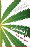 Almost Criminal, E. R. Brown, 1459705831