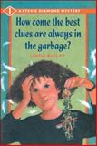 How Come the Best Clues Are Always in the Garbage?, Linda Bailey, 1553375831