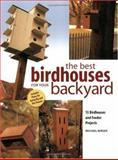Best Birdhouses for Your Backyard, Michael Berger, 155870583X