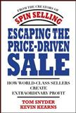 Escaping the Price-Driven Sale : How World Class Sellers Create Extraordinary Profit, Snyder, Tom and Kearns, Kevin, 0071545832