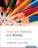 Teachers, Schools, and Society : A Brief Introduction to Education, Sadker, David Miller, 0073525839