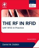 The RF in RFID : UHF RFID in Practice, Dobkin, Daniel M., 0123945836